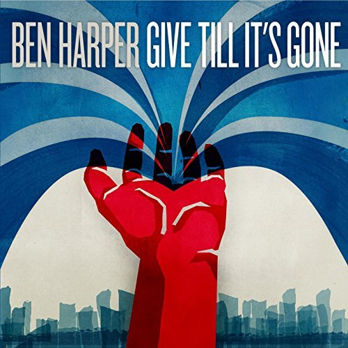 Ben Harper Give Till It's Gone