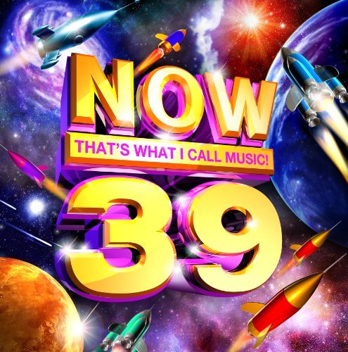 Now That's What I Call Music Vol. 39 Now That's What I Call Music