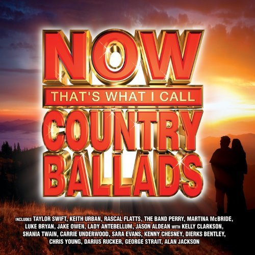 Now That's What I Call Country Ballads Now That's What I Call Country Ballads