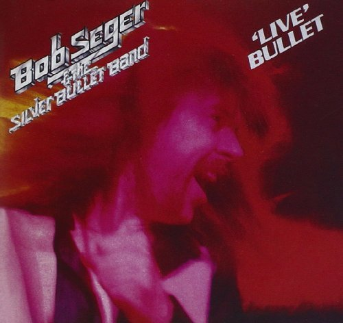 Bob & The Silver Bullet Seger Live Bullet Remastered