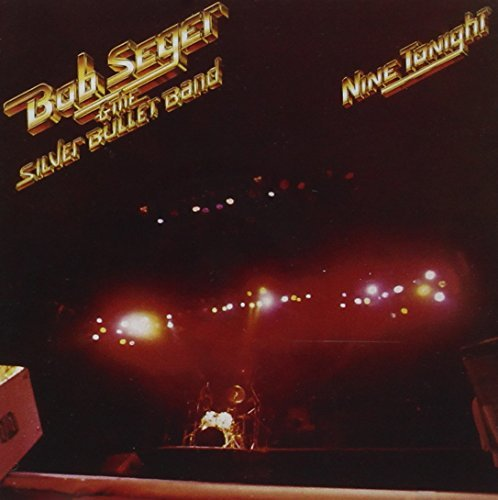 Bob & The Silver Bullet Seger Nine Tonight (remastered Extr
