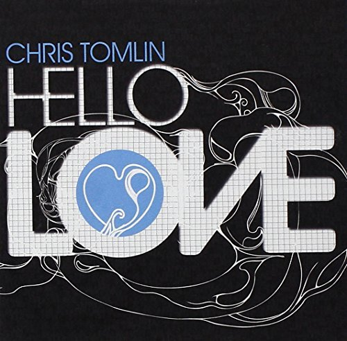 Chris Tomlin Hello Love