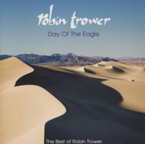 Robin Trower Day Of The Eagle Best Of Robi