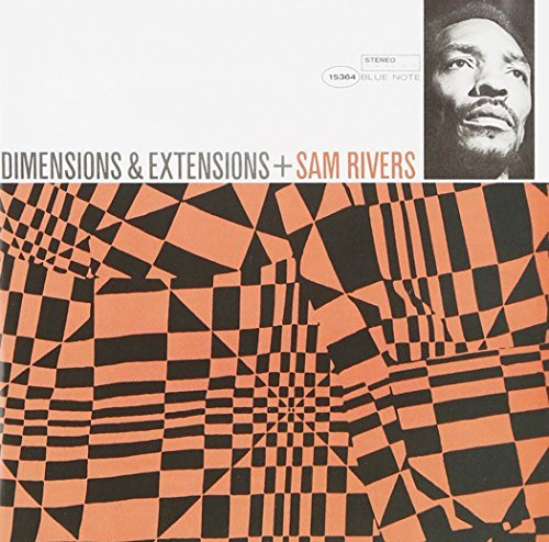 Sam Rivers Dimensions & Extensions Remastered Rudy Van Gelder Editions