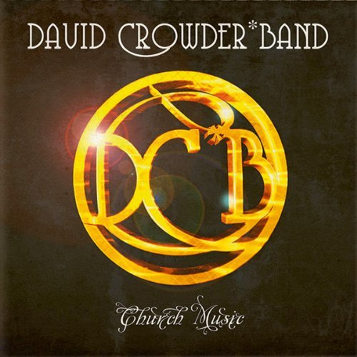 David Crowder Band Church Music