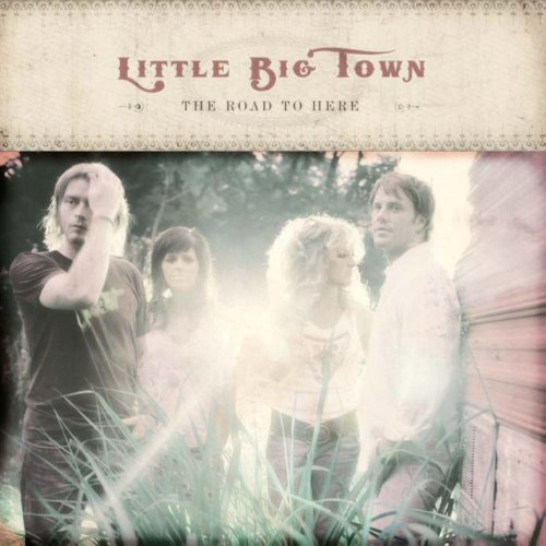 Little Big Town Road To Here