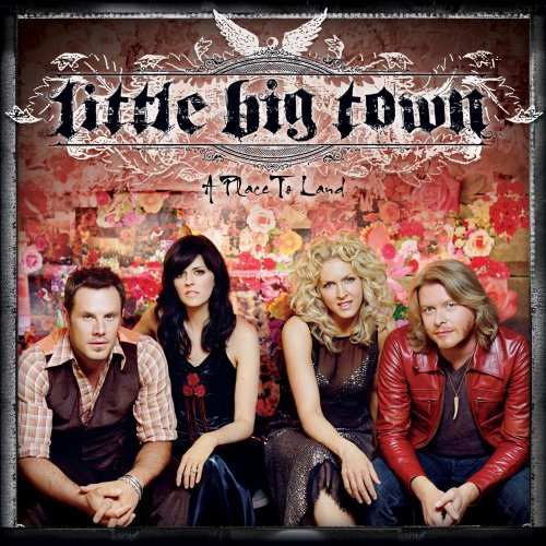 Little Big Town Place To Land