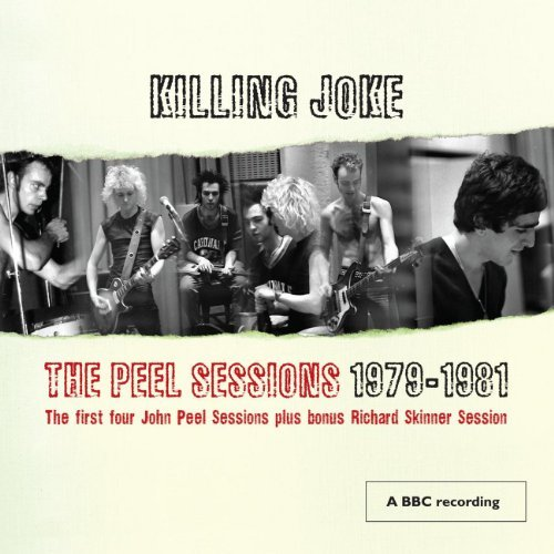 Killing Joke Peel Sessions 1979 81