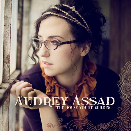 Audrey Assad House You're Building