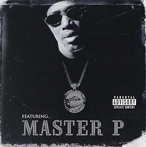 Master P Featuring Master P Explicit Version