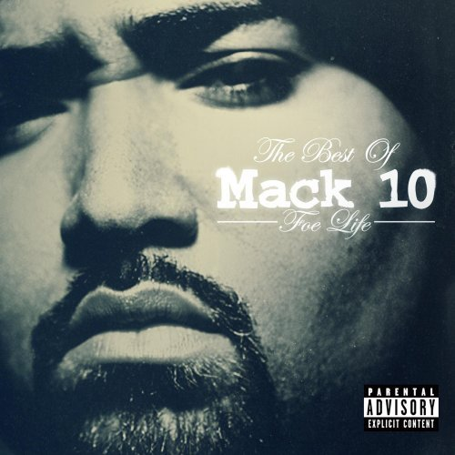 Mack 10 Foe Life Best Of Mack 10 Explicit Version