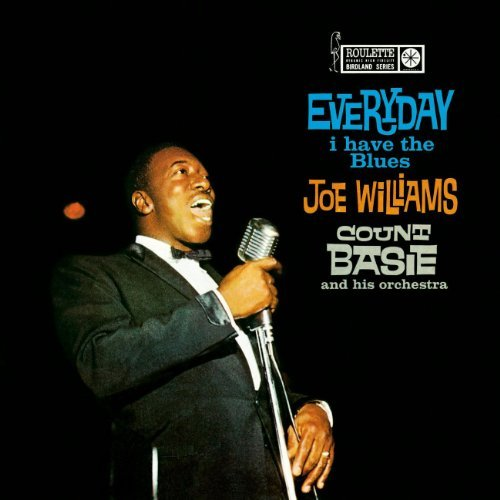 Williams Basie Everyday I Have The Blues