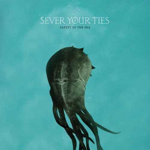 Sever Your Ties Safety In The Sea