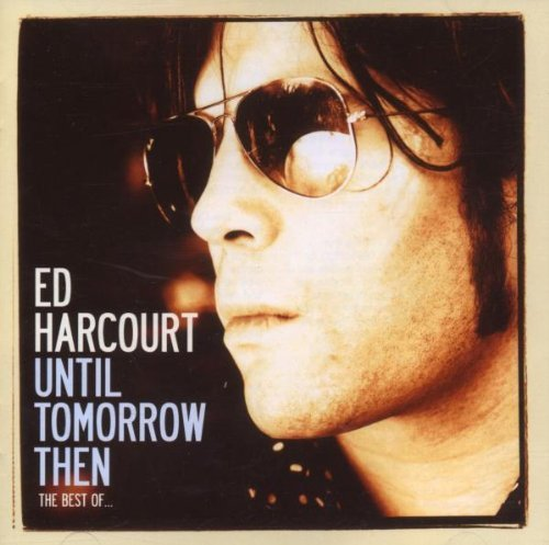 Harcourt Ed Until Tomorrow Then Best Of