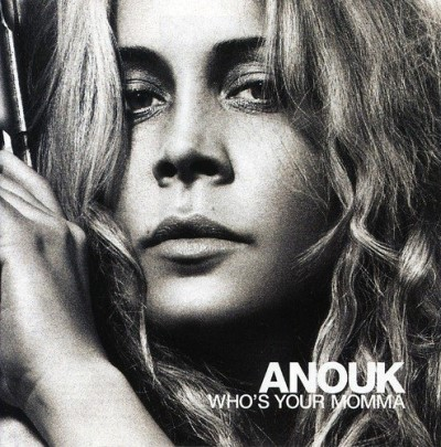 Anouk Who's Your Momma Import Eu