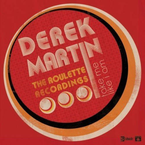Derek Martin Take Me Like I Am The Roulett Import Gbr