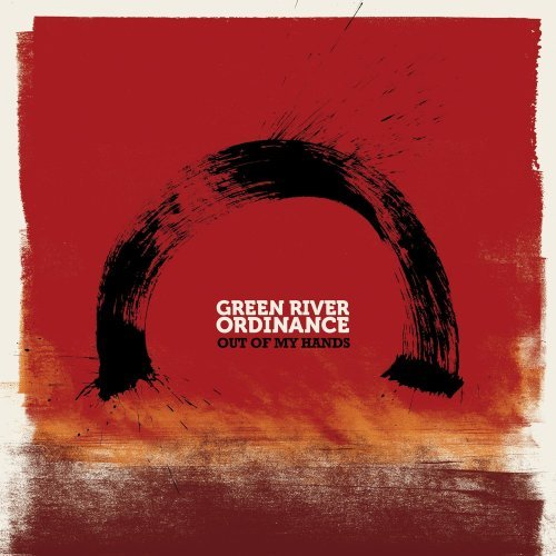 Green River Ordinance Out Of My Hands