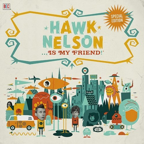 Hawk Nelson Hawk Nelson Is My Friend Special Ed. Incl. DVD
