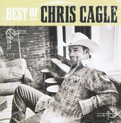 Chris Cagle Best Of Chris Cagle