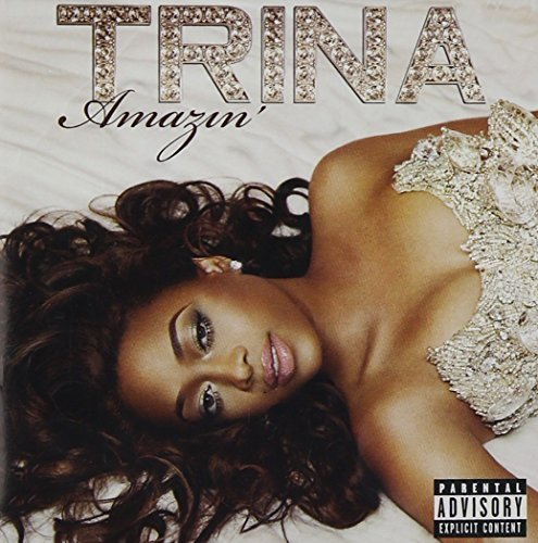 Trina Amazin' Explicit Version Amazin'