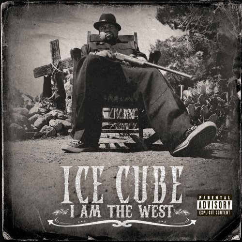 Ice Cube I Am The West Explicit Version