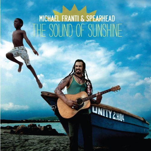 Michael Franti & Spearhead Sound Of Sunshine