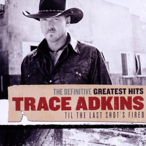 Trace Adkins Definitive Greatest Hits Till 2 CD
