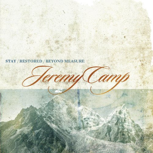 Jeremy Camp Stay Restored Beyond Measure 3 CD