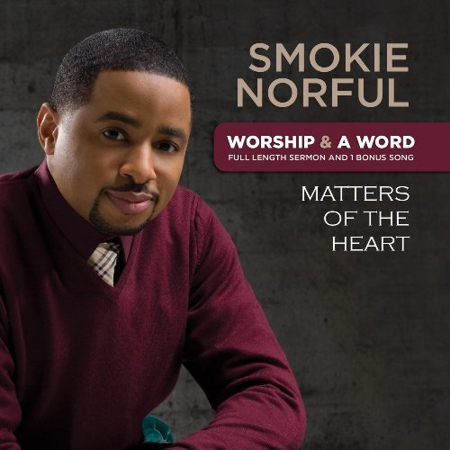 Smokie Norful Worship & A Word Matters Of T