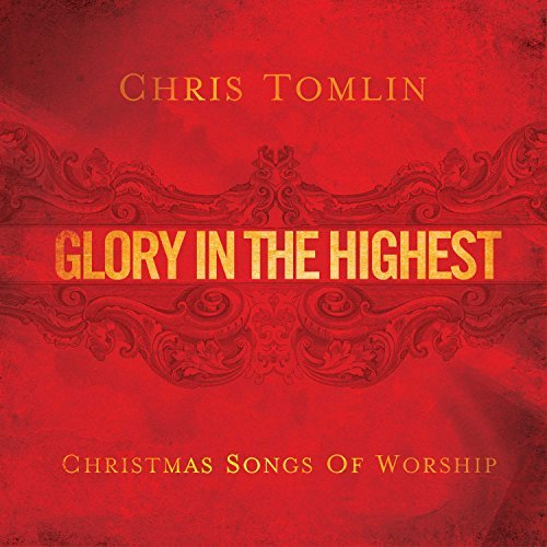 Chris Tomlin Glory In The Highest Christma
