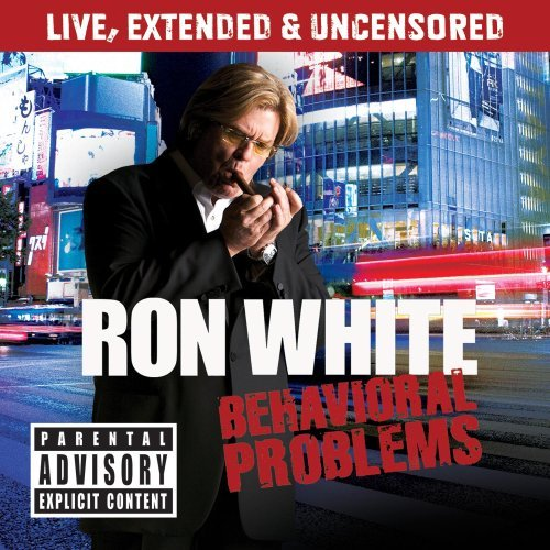 Ron White Behavioral Problems Explicit Version