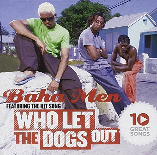 Baha Men 10 Great Songs Who Let The Do