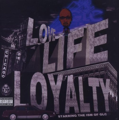 Glc Love Life & Loyalty Explicit Version