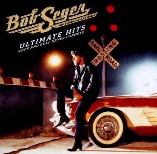 Bob & The Silver Bullet Seger Ultimate Hits Rock & Roll Never Forgets 2 CD