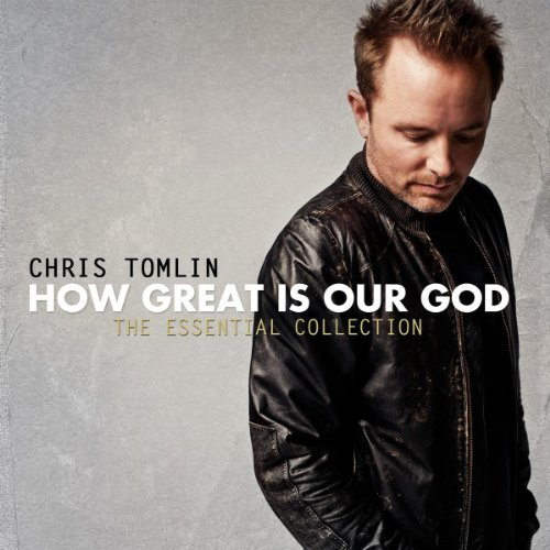 Chris Tomlin How Great Is Our God Essentia