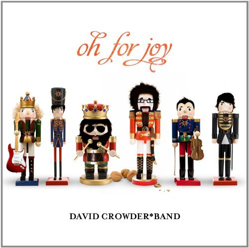 David Crowder Band Oh For Joy