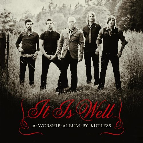 Kutless It Is Well