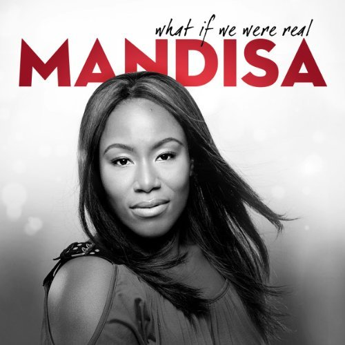 Mandisa What If We Were Real