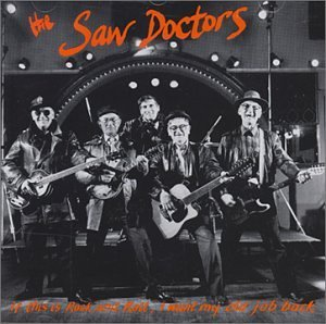 Saw Doctors If This Is Rock & Roll I W