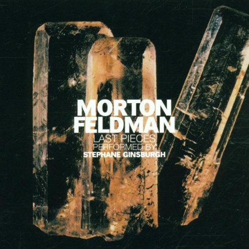 Morton Feldman Last Pieces