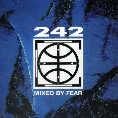 Front 242 Mixed By Fear Import Bel
