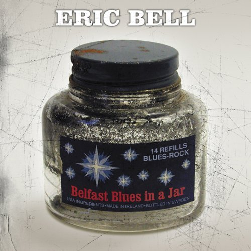 Eric Bell Belfast Blues In A Jar