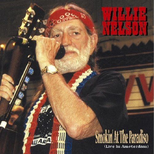 Willie Nelson Smokin' At The Paradiso