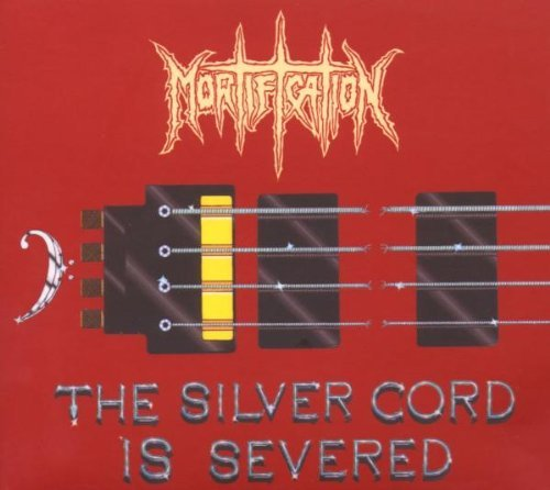 Mortification Silver Cord Is Severed 10 Year