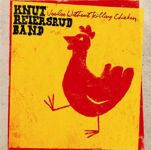 Knut Band Reiersrud Voodoo Without Killing Chicken Import Eu