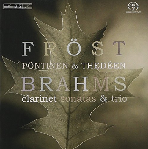 Frost Pontinen Thedeen Clarinet Sonatas & Trio Sacd