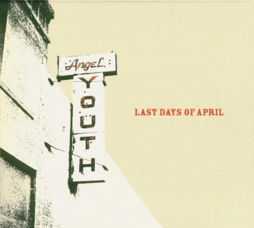 Last Days Of April Angel Youth