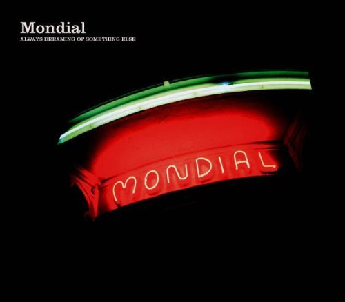 Mondial Always Dreaming Of Something