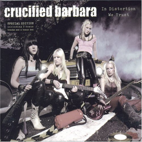 Crucified Barbara In Distortion We Trust Import Swe Incl. DVD Lmtd Ed. Expanded Ed