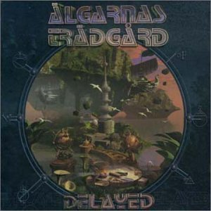 Algarnas Tradgard Delayed